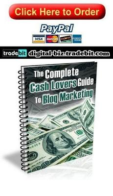Product picture The Complete Cash Lovers Guide To Blog Marketing
